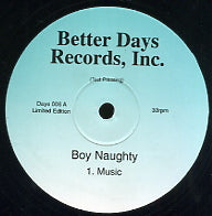 BOY NAUGHTY - Music / U Got It (Underpants) / Miss Quenada