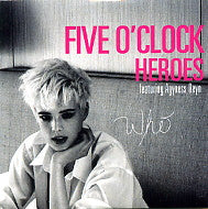 FIVE O'CLOCK HEROES FEATURING AGNESS DEYN - Who