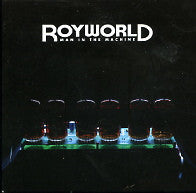 ROYWORLD - Man In The Machine