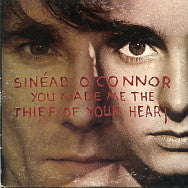 SINEAD O'CONNOR - You Made Me The Thief Of Your Heart