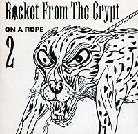 ROCKET FROM THE CRYPT - On A Rope