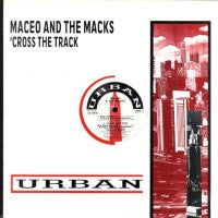 MACEO AND THE MACKS - 'Cross The Track