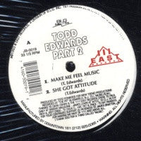 TODD EDWARDS - Part 2 Feat. Make Me Feel Music / She's Got Attitude / Ain't Got No Party