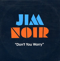 JIM NOIR - Don't You Worry
