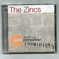 THE ZINCS - Black Pompadour