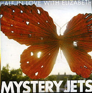 MYSTERY JETS - Half In Love With Elizabeth