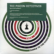 THE PIGEON DETECTIVES - Say It Like You Mean It