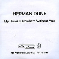HERMAN DUNE - My Home Is Nowhere Without You