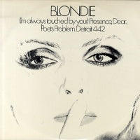 BLONDIE - (I'm Always Touched By Your) Presence, Dear