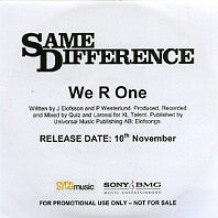 SAME DIFFERENCE - We R One
