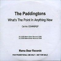 THE PADDINGTONS - What's The Point Anything New