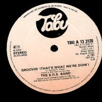S.O.S. BAND  - Groovin' (Thats Waht We're Doin) / Take YourTime (Do It Right)