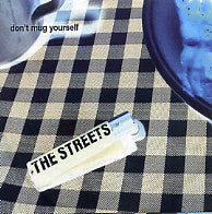 THE STREETS - Don't Mug Yourself
