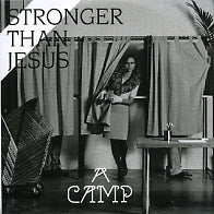 A CAMP (NINA PERSSON) - Stronger Than Jesus