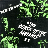 THE METEORS - The Curse Of The Mutants