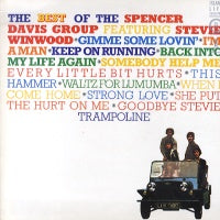 THE SPENCER DAVIS GROUP - The Best Of The Spencer Davis Group Featuring Stevie Winwood