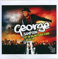 GEORGE SAMPSON - Get Up On The Dance Floor / Headz Up