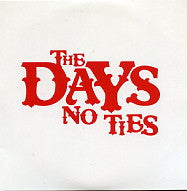 THE DAYS - No Ties