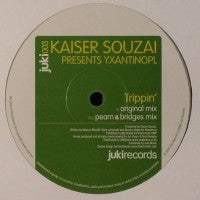 KAISER SOUZAI PRESENTS YXANTINOPL - Trippin' (Pearn & Bridges Remix)