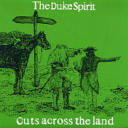THE DUKE SPIRIT - Cuts Across The Land / Patients (Demo).