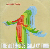 THE ASTEROIDS GALAXY TOUR - Around The Bend