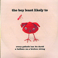 THE BOY LEAST LIKELY TO - Every Goliath Has Its David / A Balloon On A Broken String