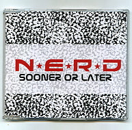 N.E.R.D. - Sooner Or Later