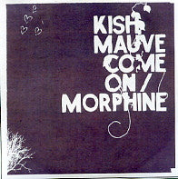 KISH MAUVE - Come On / Morphine