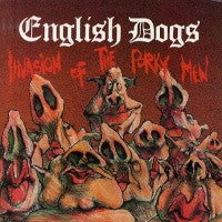 ENGLISH DOGS - The Invasion Of The Porky Men