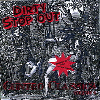 DIRTY STOP OUTS - Cuntro Classics Volume 1
