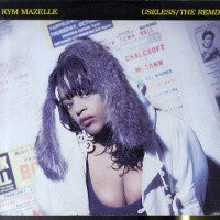 KYM MAZELLE - Useless (I Dont Need You Know)