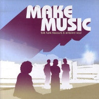 VARIOUS - Make Music