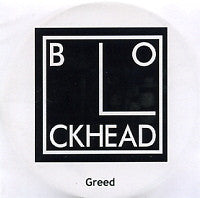 THE BLOCKHEADS - Greed