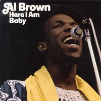 AL BROWN - Here I Am Baby