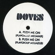DOVES - Push Me On