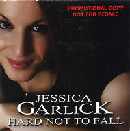 JESSICA GARLICK - Hard Not To Fall