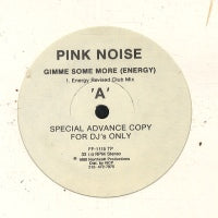 PINK NOISE  - .Gimme Some More