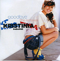 KRISTINIA DEBARGE - Goodbye - The Remixes