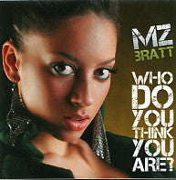 MZ BRATT - Who Do You Think You Are?