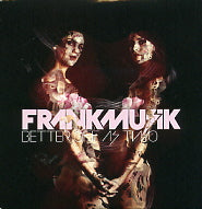 FRANKMUSIK - Better Off As Two