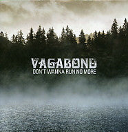VAGABOND - Don't Wanna Run No More