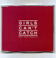 GIRLS CAN'T CATCH - Keep Your Head Up