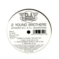 2 YOUNG BROTHERS - C'mon N Shake Yer Butts