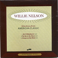 WILLIE NELSON - Selections From American Classic