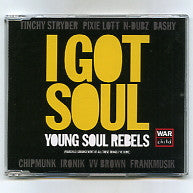 YOUNG SOUL REBELS (WARCHILD ARRANGEMENT OF ALL THESE THINGS I'VE DONE) - I Got Soul