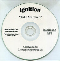 IGNITION - Take Me There