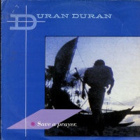 DURAN DURAN - Save A Prayer / Hold Back The Rain
