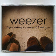WEEZER - (If You're Wondering If I Want To) I Want You To