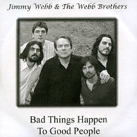JIMMY WEBB AND THE WEBB BROTHERS - Bad Things Happen To Good People