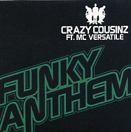 CRAZY COUSINZ FT. MC VERSATILE - Funky Anthem